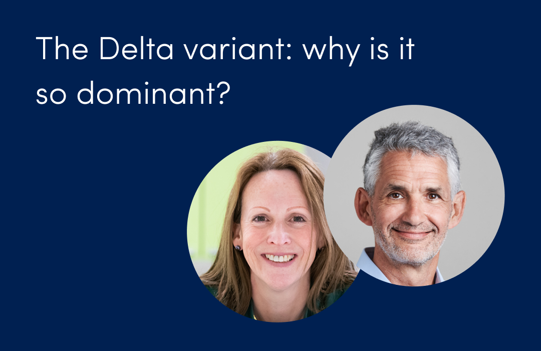 What is the Delta variant and why is it so dominant?