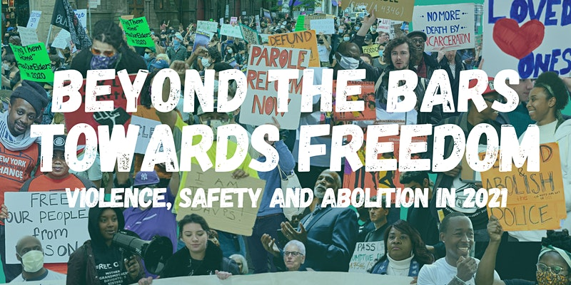 Beyond the Bars Conference: Towards Freedom: Visions and Strategies for Community Safety
