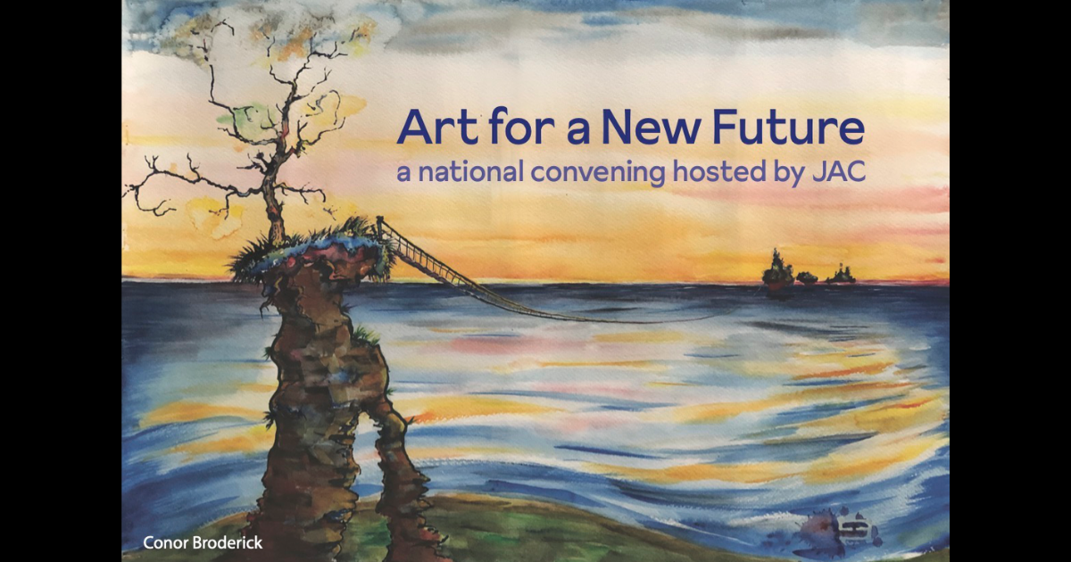 Art for a New Future: Justice Arts Coalition's 2021 National Convening