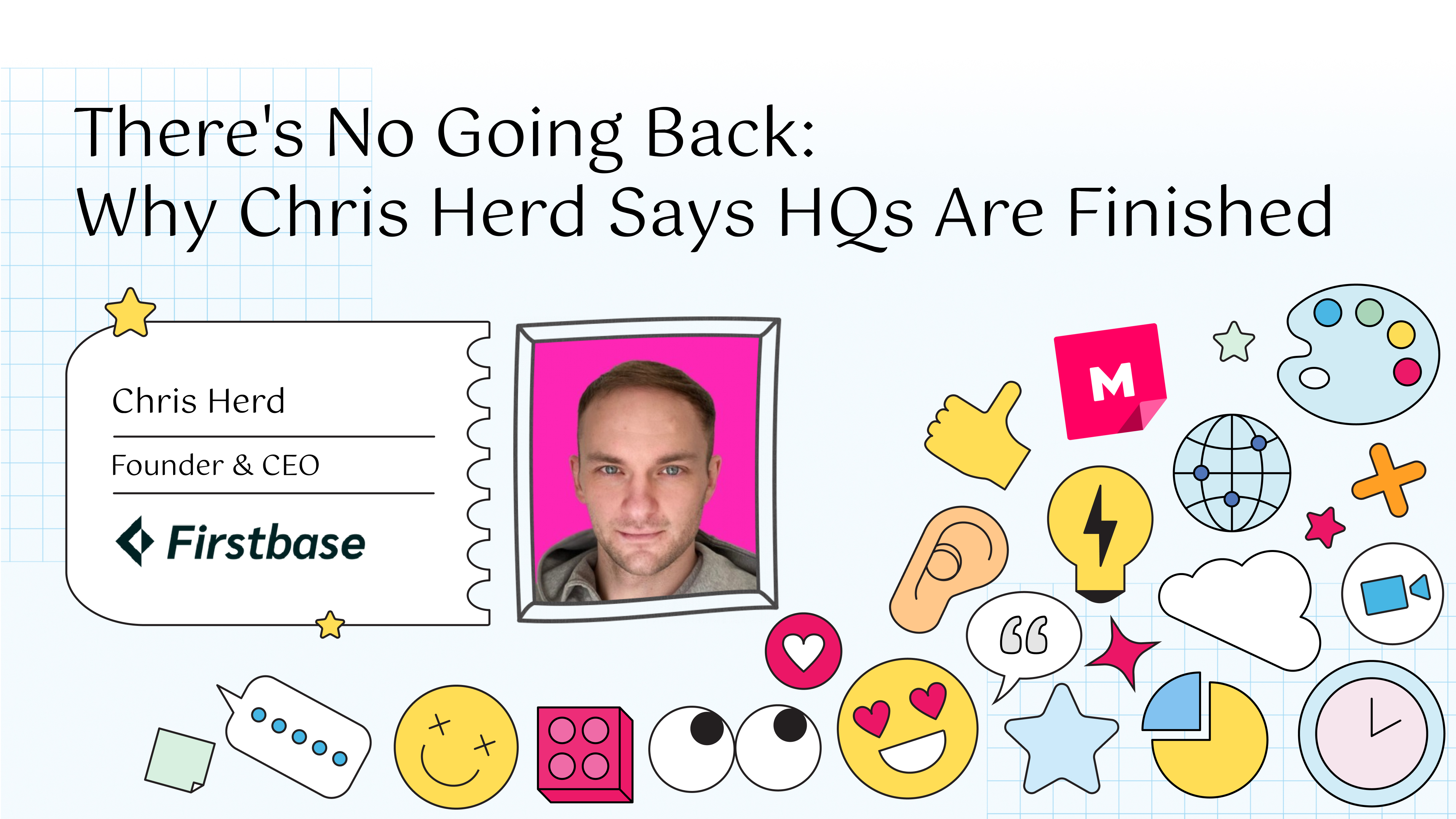There's No Going Back: Why Chris Herd Says HQs Are Finished