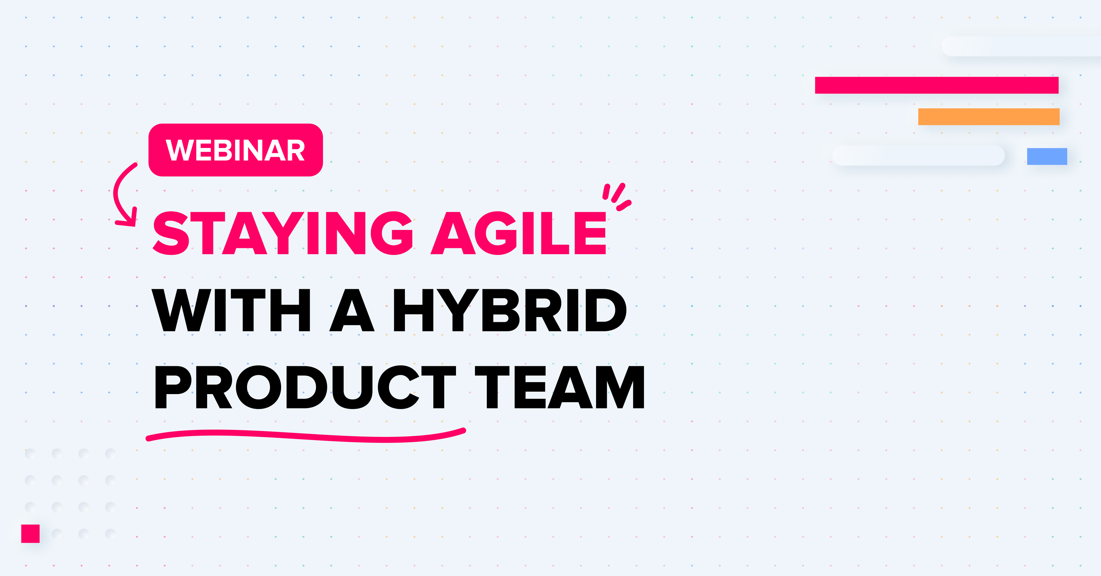 Staying Agile With a Hybrid Product Team