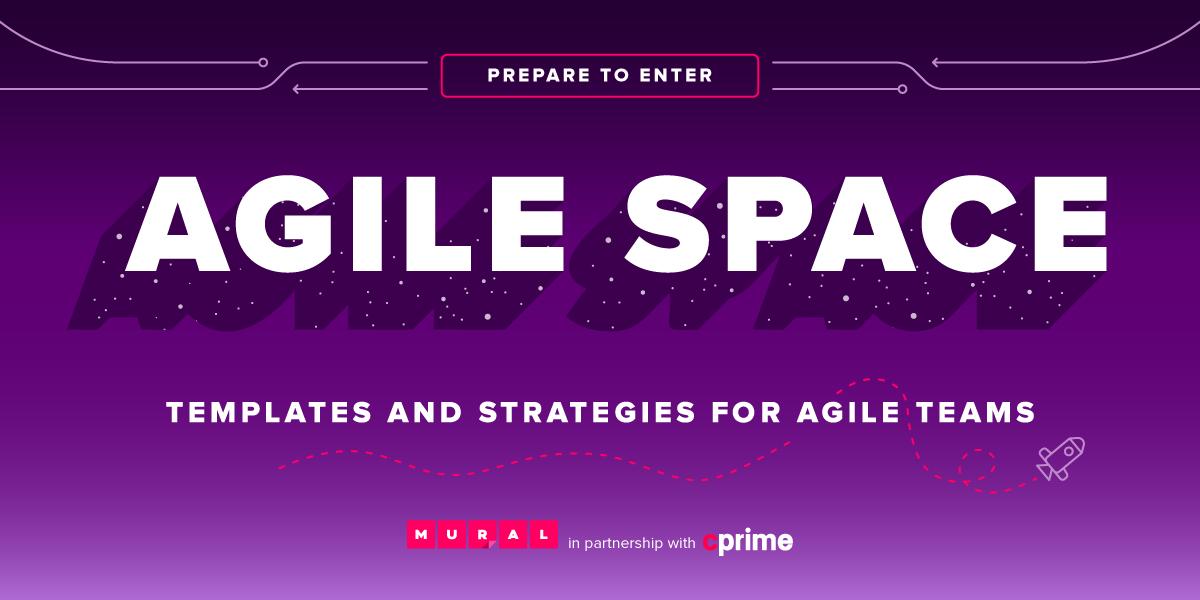 Prepare to enter Agile Space