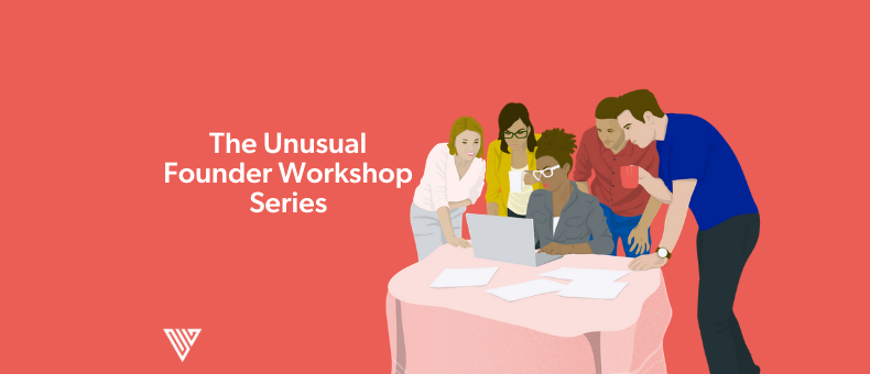 Making the Pivot: The Unusual Founder Workshop Series