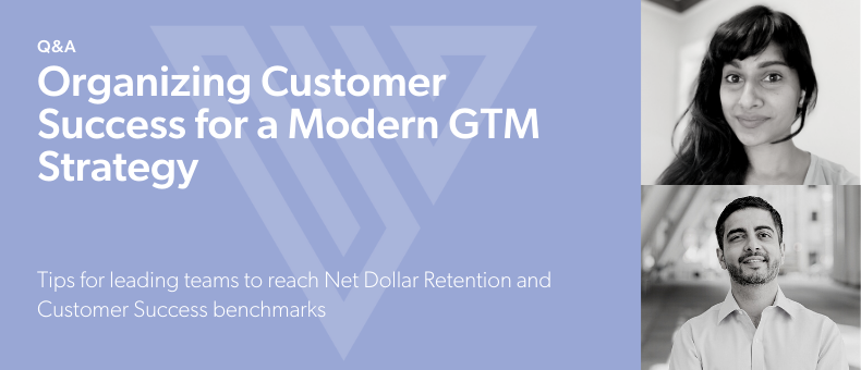 Organizing Customer Success for a Modern GTM Strategy