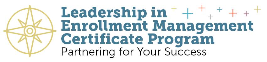 Leadership in Enrollment Management Certificate Program