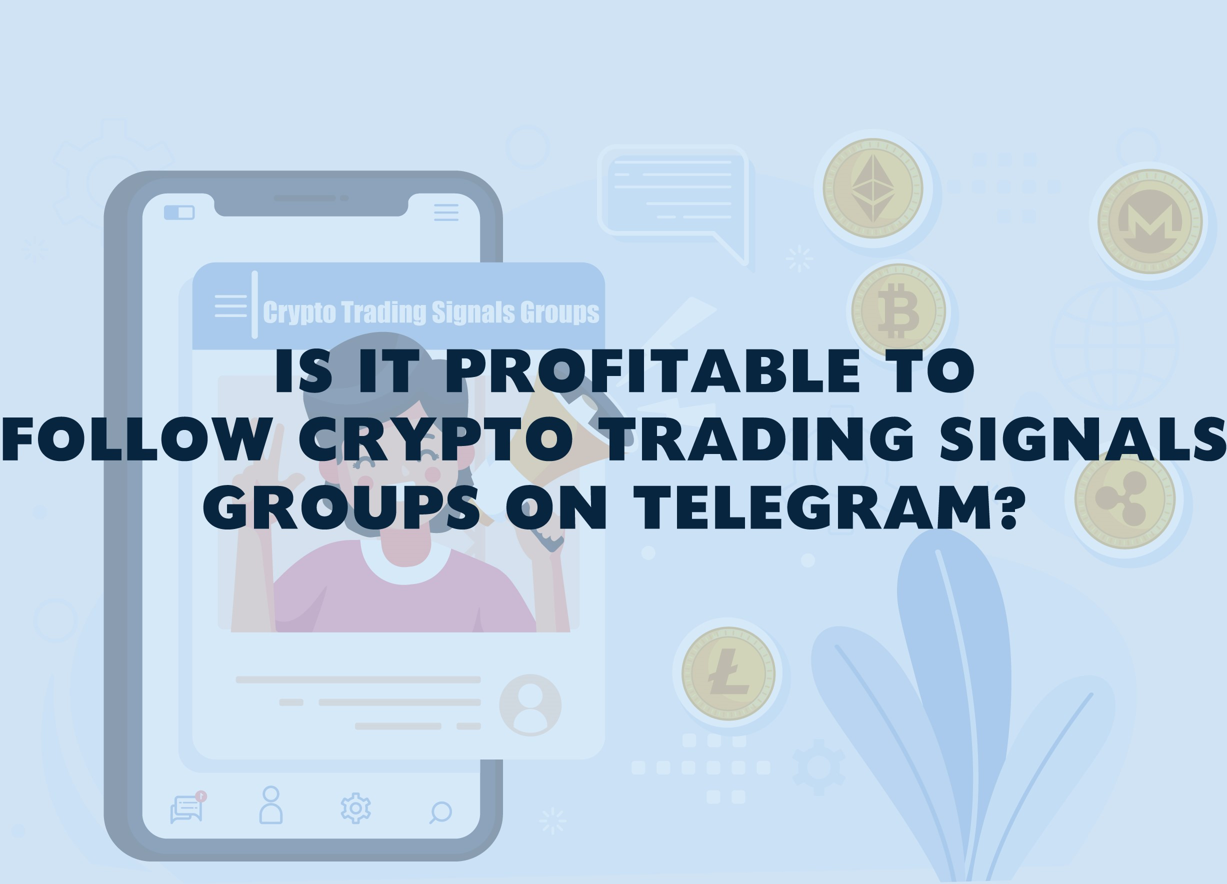 Is It Profitable To Follow Crypto Trading Signals Groups On