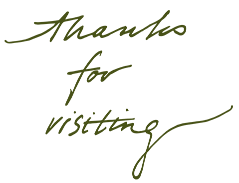 "Handwritten script that reads, ""Thanks for visiting."""