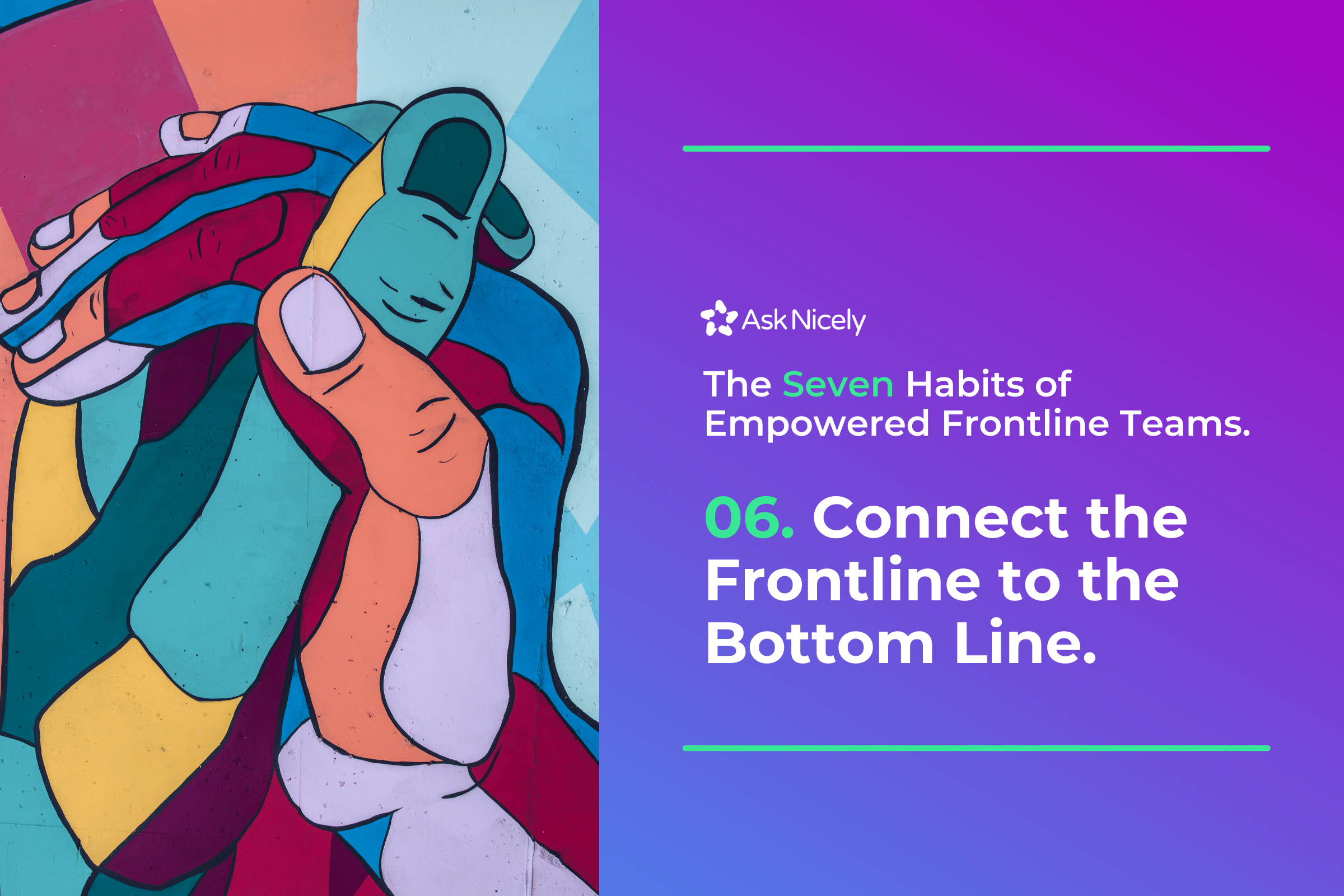 Connect the Frontline to the Bottom Line: The Seven Habits of Empowered Frontline Teams.