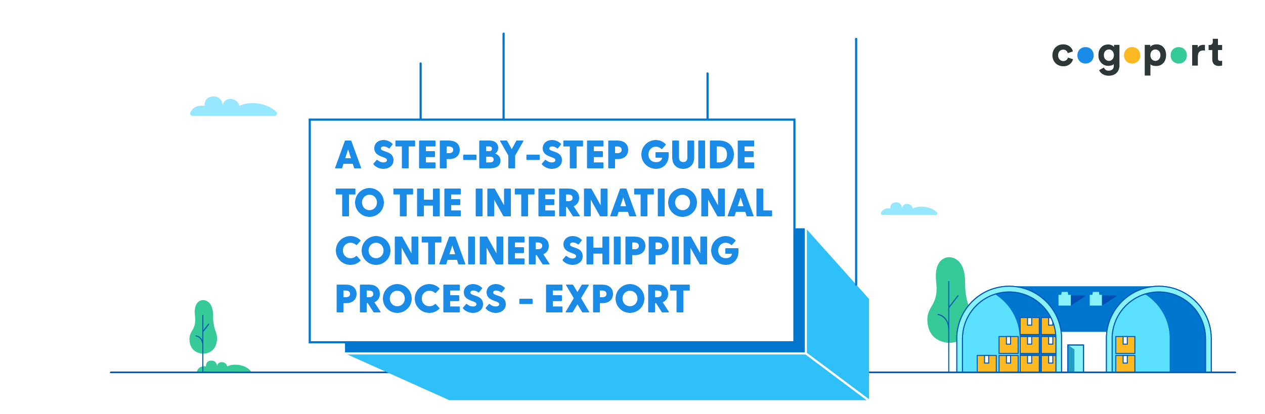 A Step-By-Step Guide To The International Shipping Process And Export Process