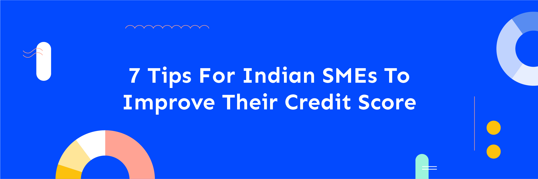 7 Expert Tips for SMEs to Improve Their Credit Score