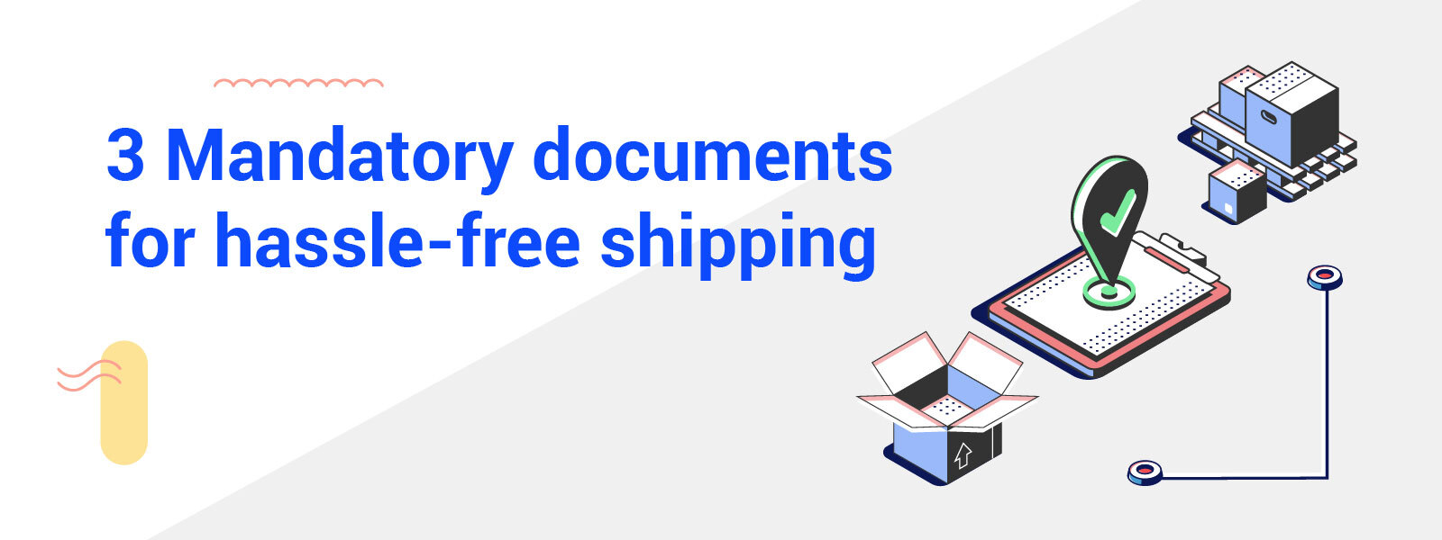 3 Mandatory Documents Exporters And Importers Need for Hassle-free Shipping