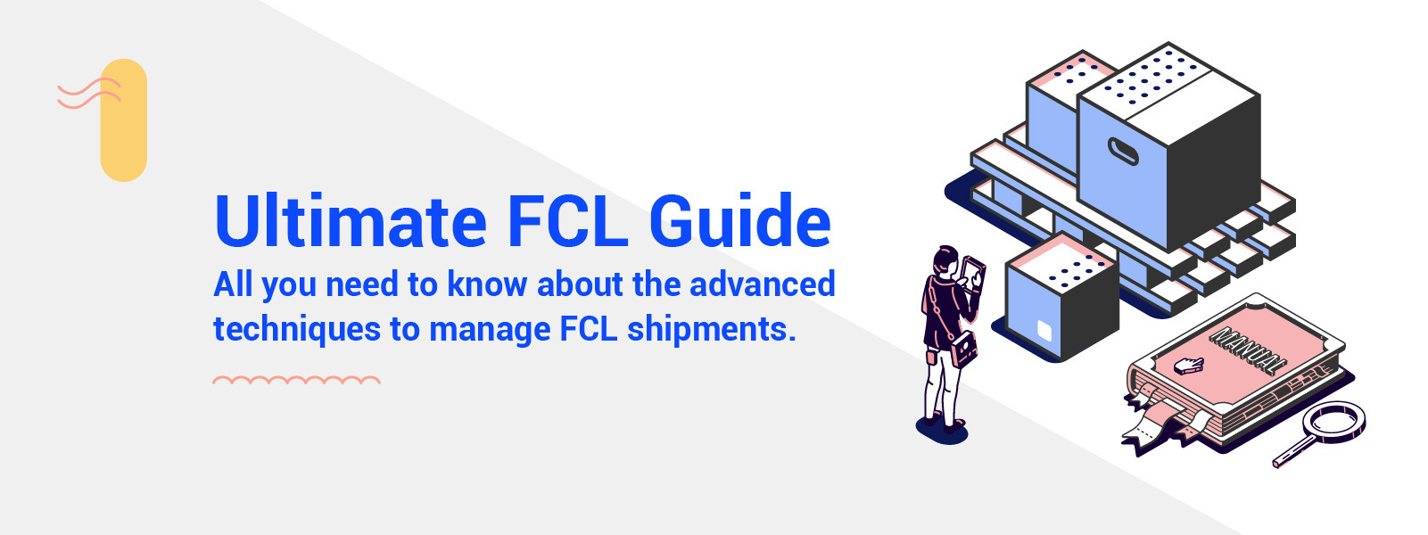 Complete Guide to FCL Shipping: Everything Exporters/Importers Need to Know