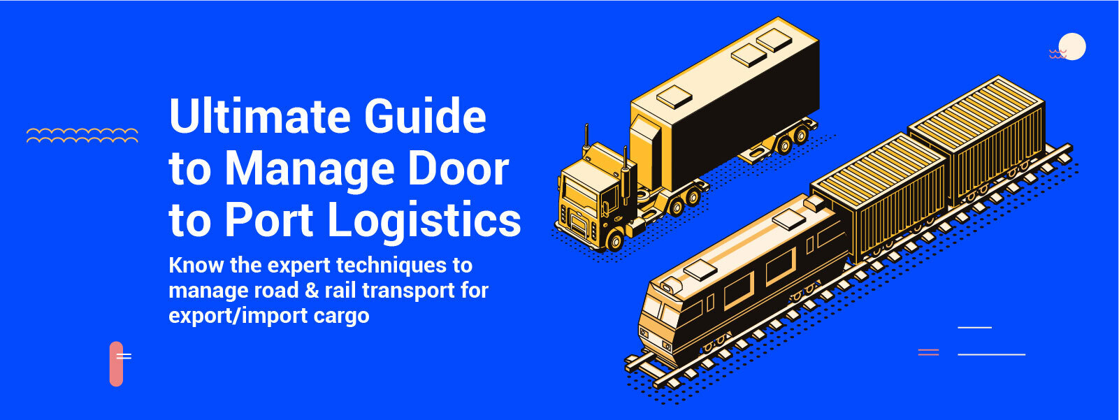Complete Guide to Road, Rail & Barge Transport: What Exporters/Importers Need to Know