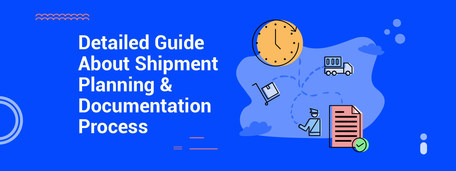 A Complete Guide To The Shipment Planning And Documentation Process