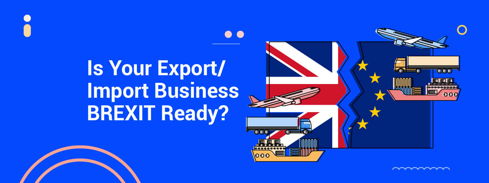 Find out if your Import-Export Business is Brexit-ready?