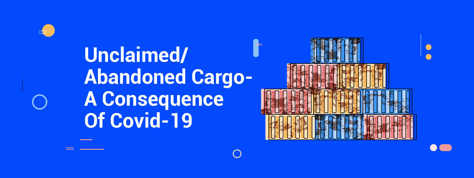 Abandoned Goods: What Happens When Cargo Goes Unclaimed?