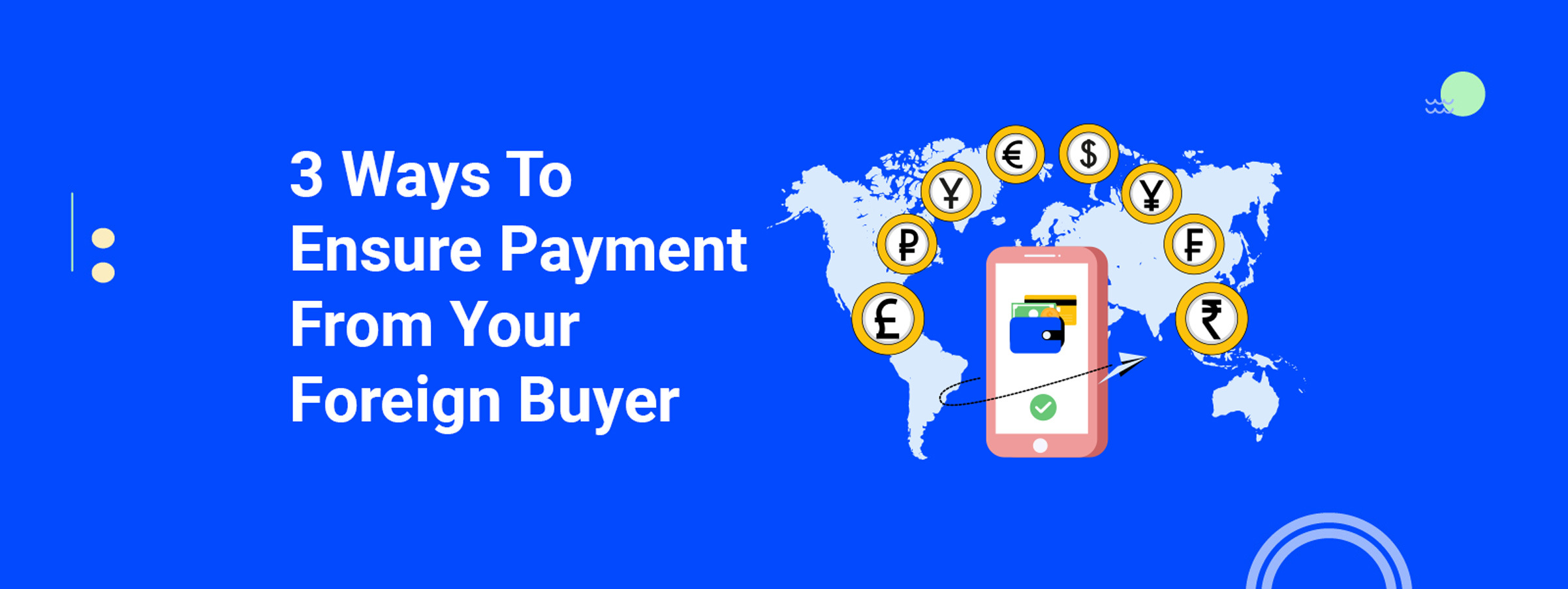 3 Ways To Ensure Payment From Your Foreign Buyer