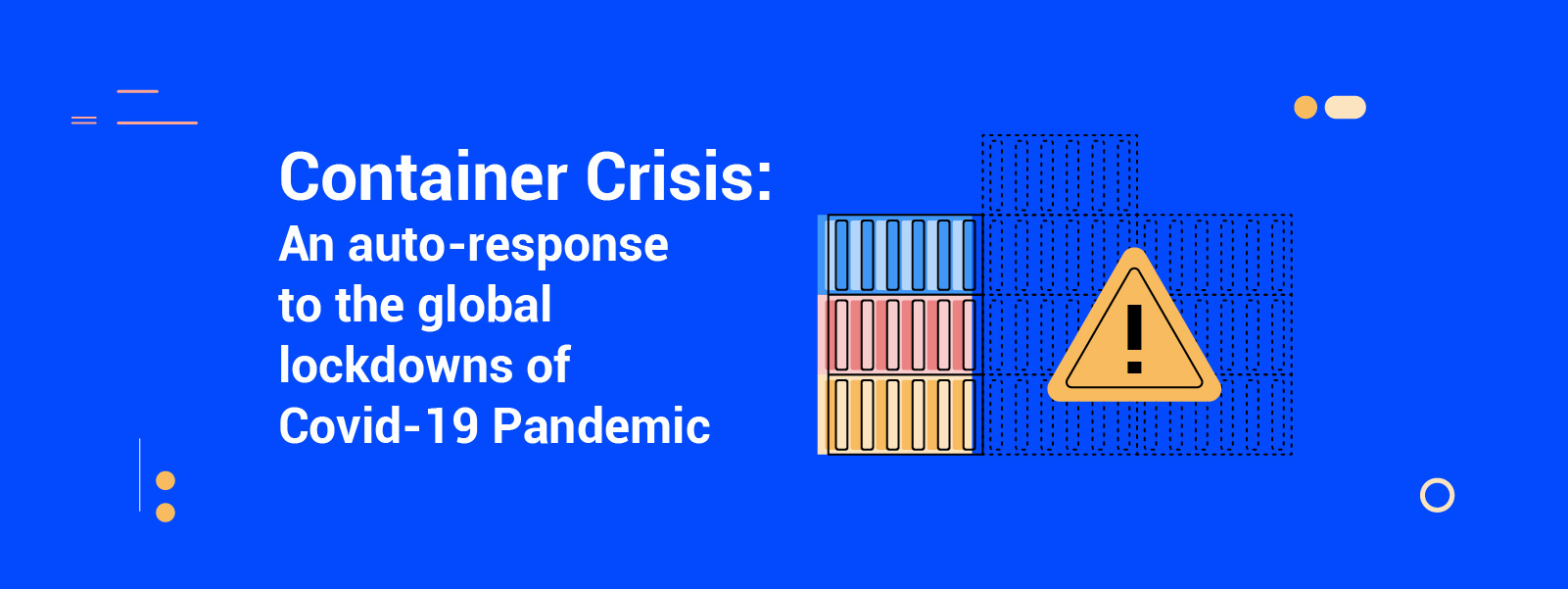 Container Crisis: An auto-response to the global lockdowns of Covid-19 Pandemic