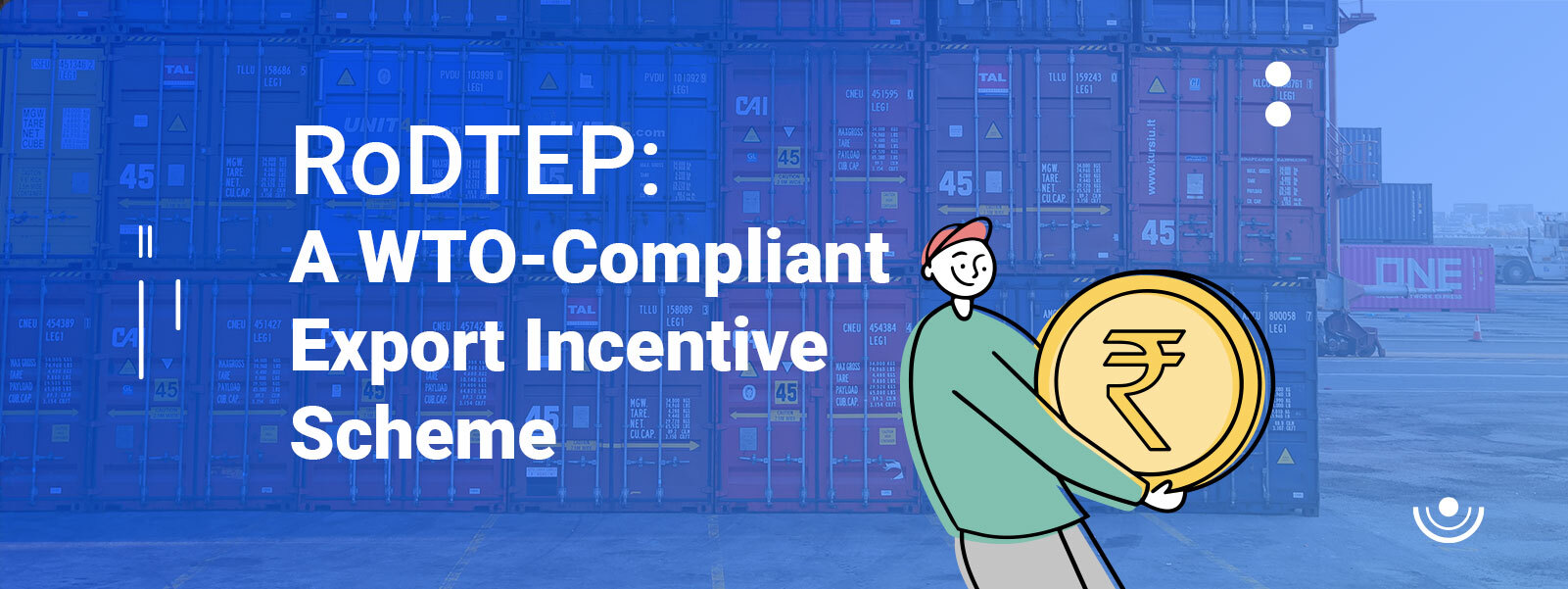 RoDTEP: A WTO-Compliant Export Incentive Scheme