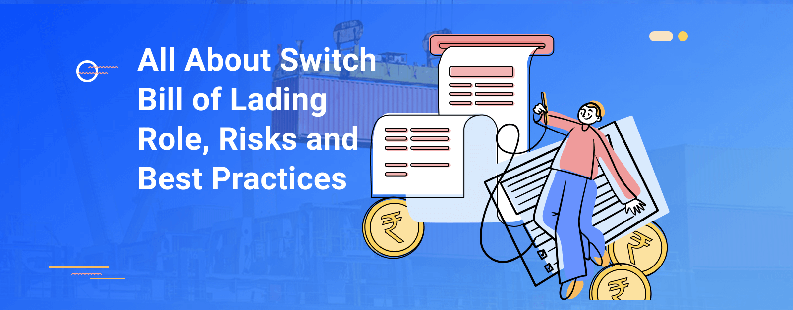 All About Switch Bill Of Lading – Role, Risks And Best Practices