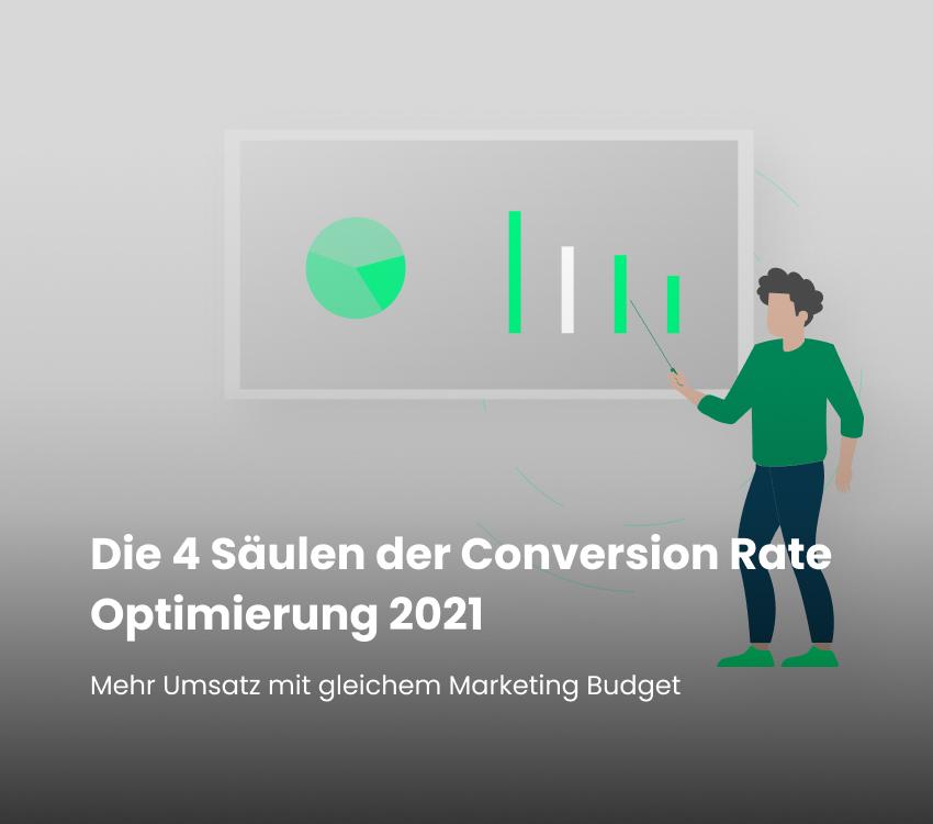 Die 4 Säulen der Conversion Rate Optimierung 2021
