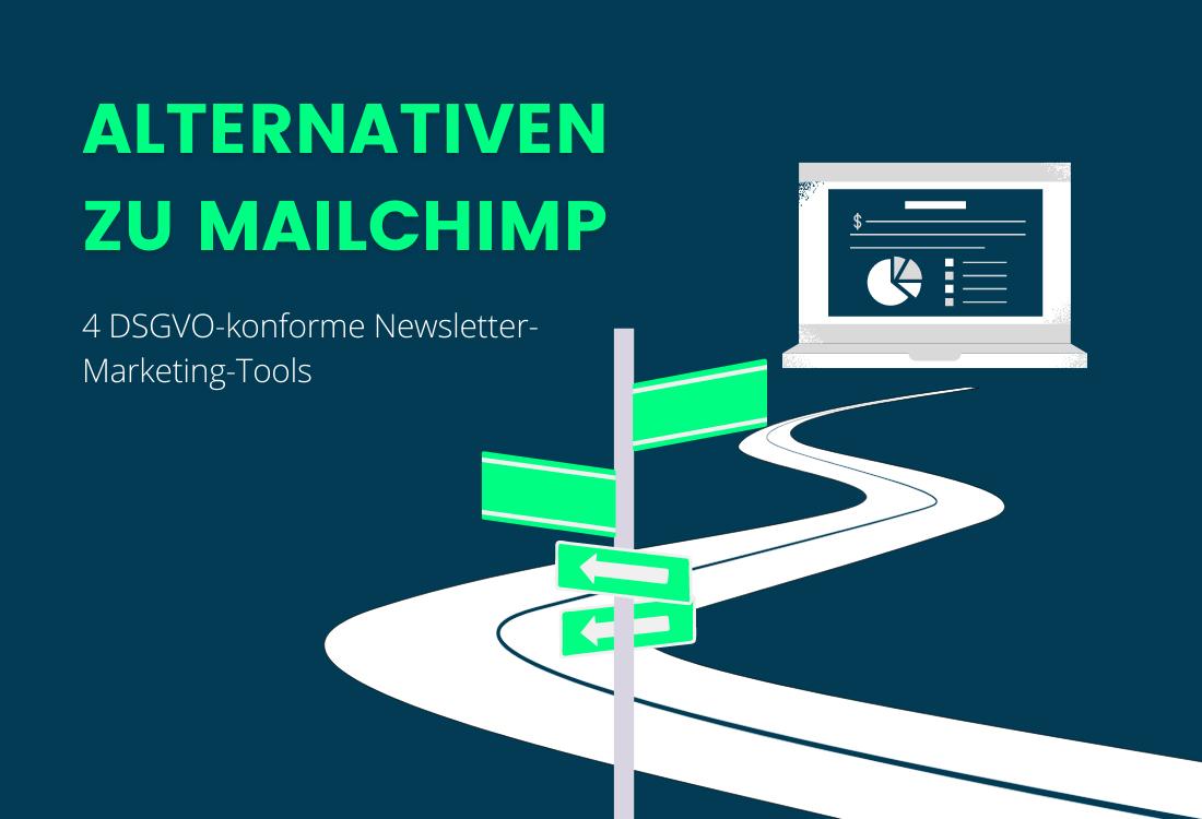 Alternativen zu Mailchimp: Die 4 besten DSGVO-konformen E-Mail Marketing Tools in 2021