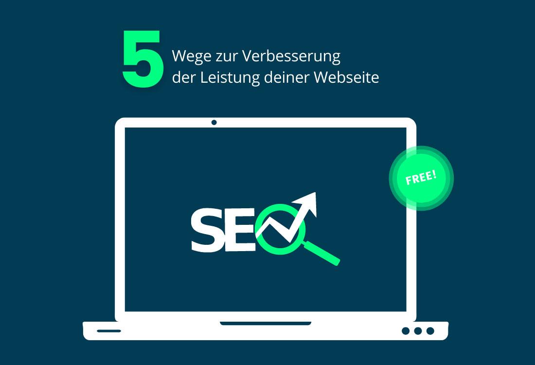 5 Wege zur Verbesserung der Leistung deiner Webseite
