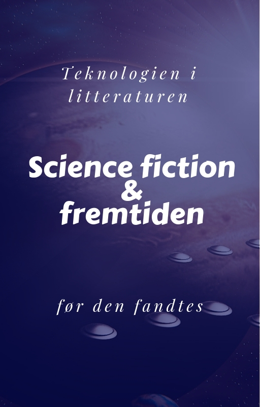 Science fiction, der beskrev teknologien, før den fandtes