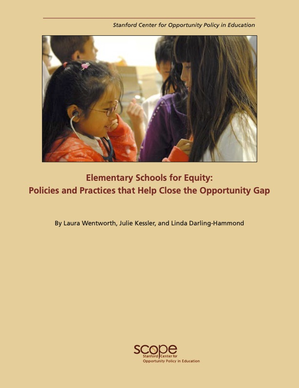 Elementary Schools for Equity: Policies and Practices that Help Close the Opportunity Gap