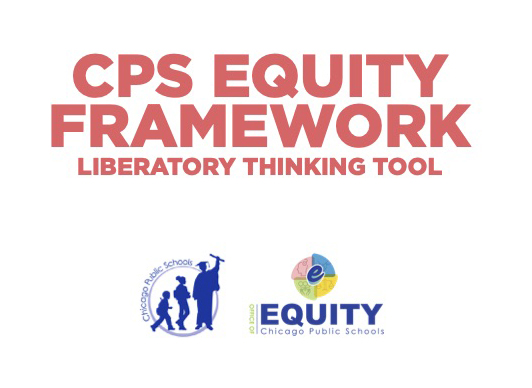 CPS Equity Framework Liberatory Thinking Tool