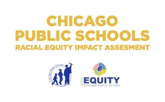 Chicago Public Schools Racial Equity Impact Assessment