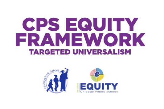 CPS Equity Framework Targeted Universalism
