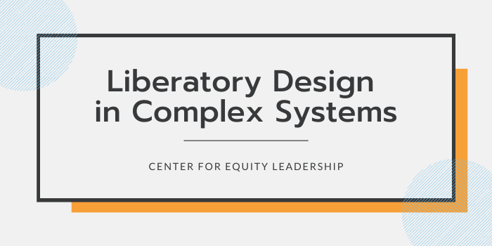 Liberatory Design in Complex Systems