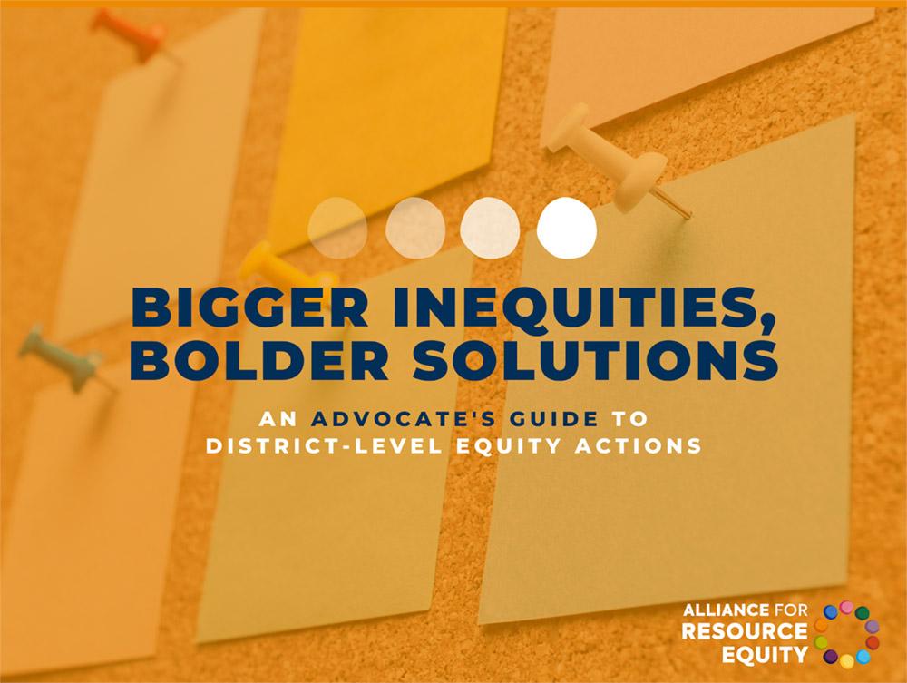 Bigger Inequities, Bolder Solutions