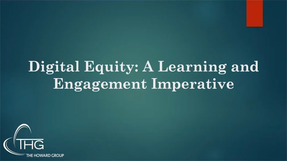 Digital Equity: A Learning & Engagement Imperative