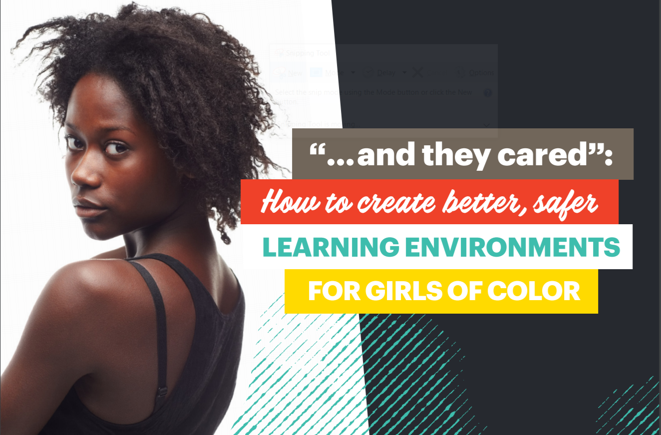 """"""" ... And They Cared"""": How to create better safer learning environments for girls of color"""