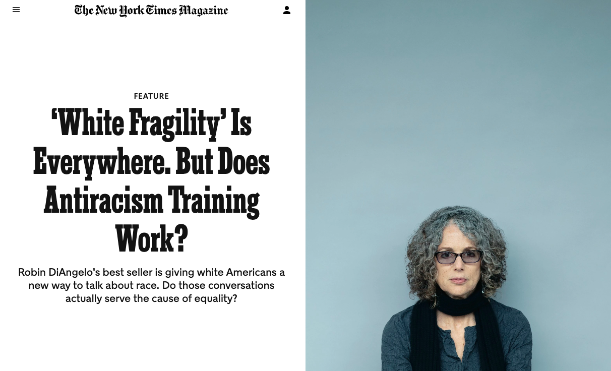NY Times: White Fragility' Is Everywhere. But Does Antiracism Training Work?