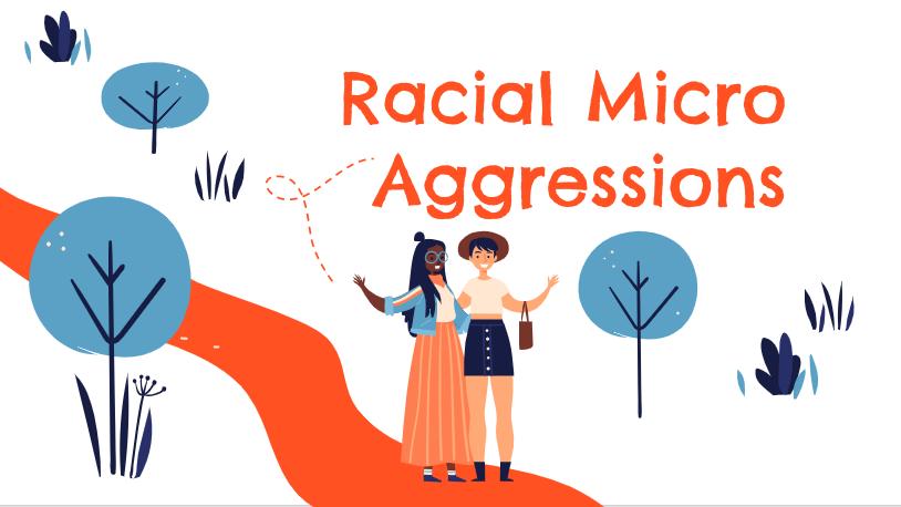 Racial Micro-Aggressions