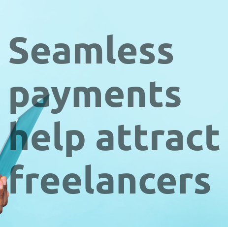 Payment Options For Freelancers: How Seamless Payments Can Help You Attract The Right Freelancers