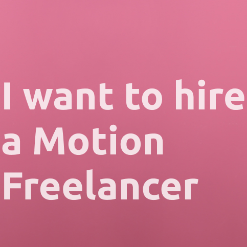 Most asked questions: I want to hire a Motion Freelancer