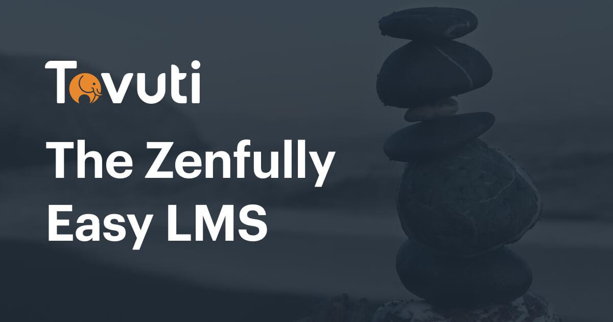 Tovuti the Zenfully Easy LMS