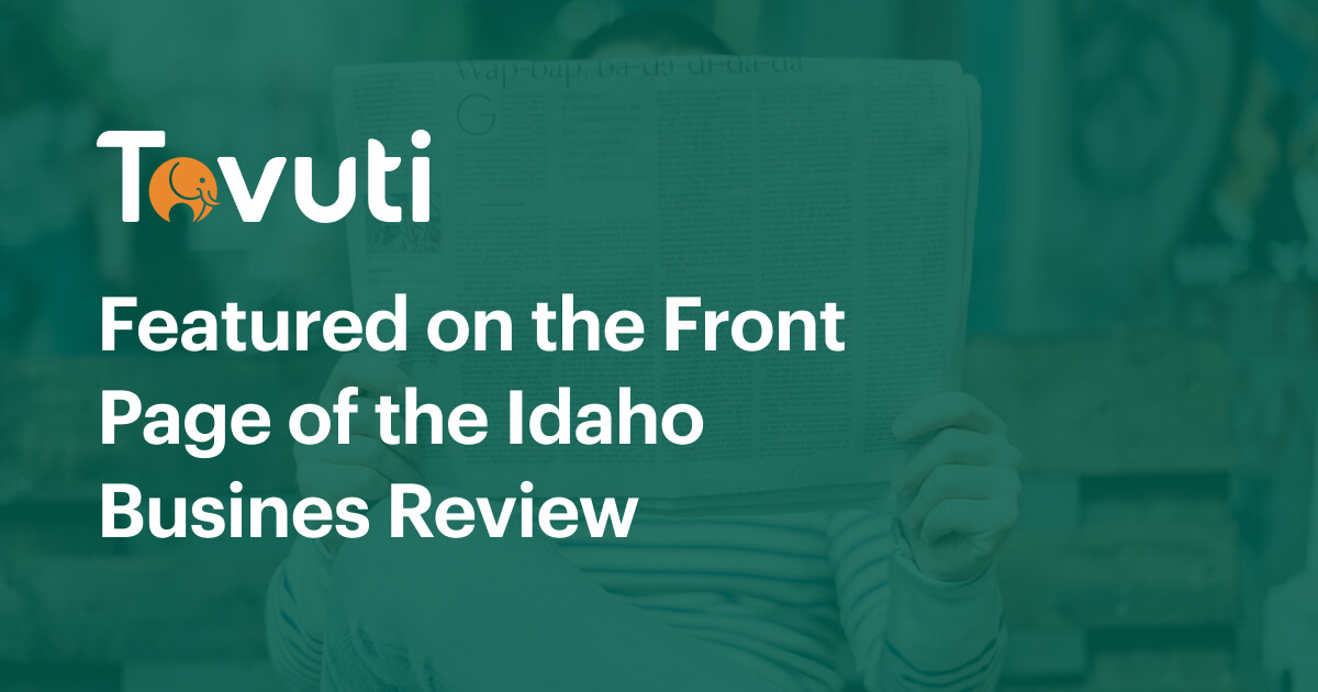 Tovuti Featured on the Front Page of the Idaho Business Review
