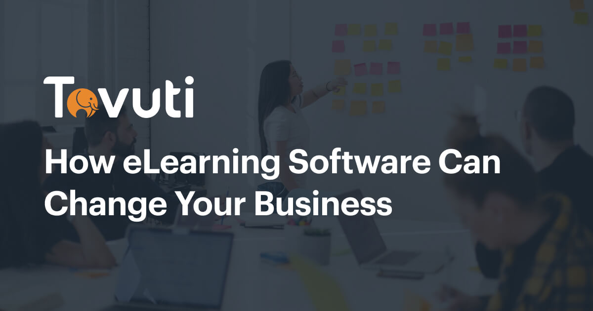 How eLearning Software Can Change Your Business