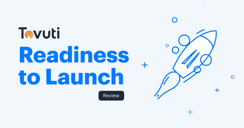 Readiness to Launch Review