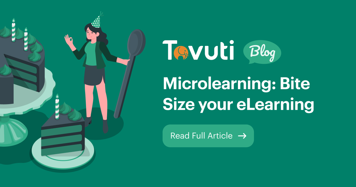 Microlearning: Bite Size your eLearning