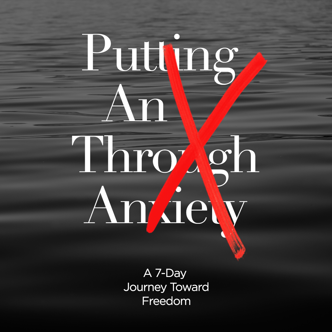 Putting an X through Anxiety. A 7-day journey toward freedom.