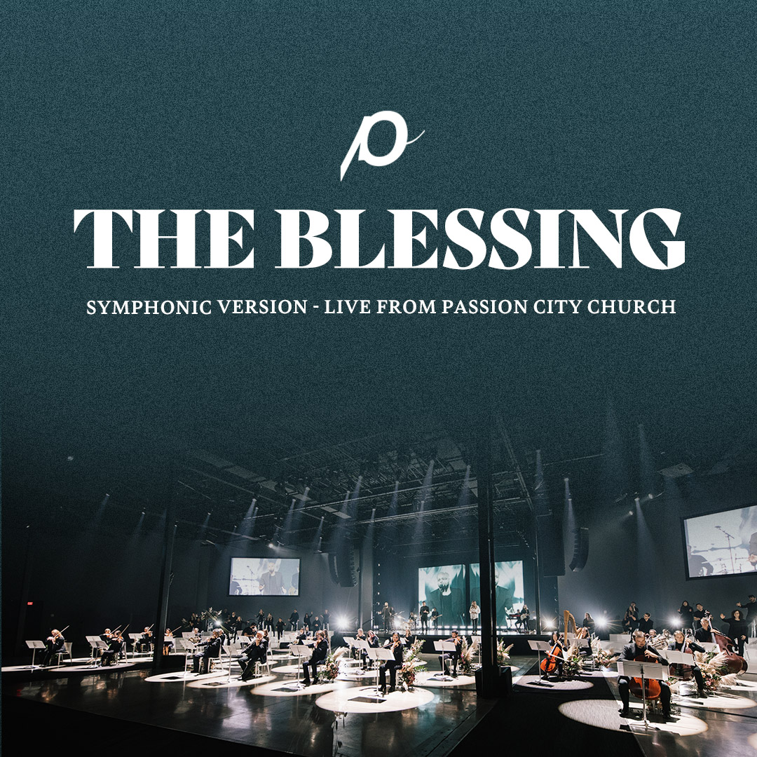 The Blessing Symphonic Version - Live at Passion City Church