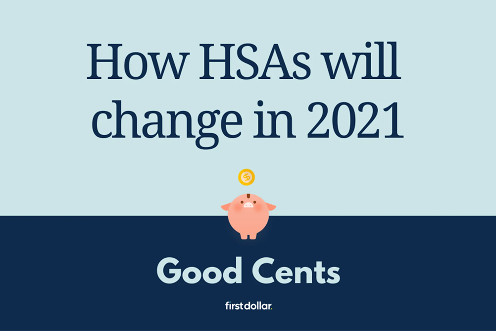 """Video title card of """"How HSAs will change in 2021"""" for the Good Cents series by HSA Administrator First Dollar"""