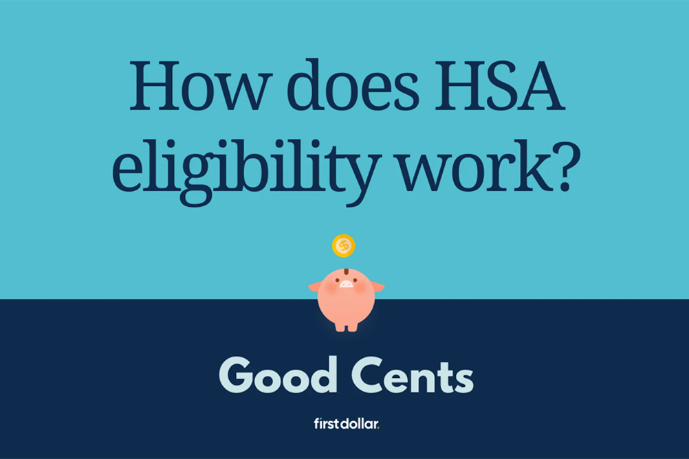 """Video title card of """"How does HSA eligibility work?"""" for the Good Cents series by HSA Administrator First Dollar"""