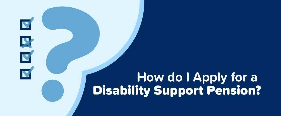 How do I Apply for a Disability Support Pension?